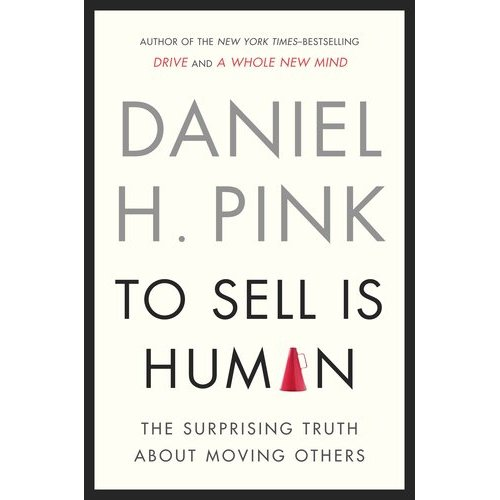 review of Daniel Pink's book To Sell Is Human